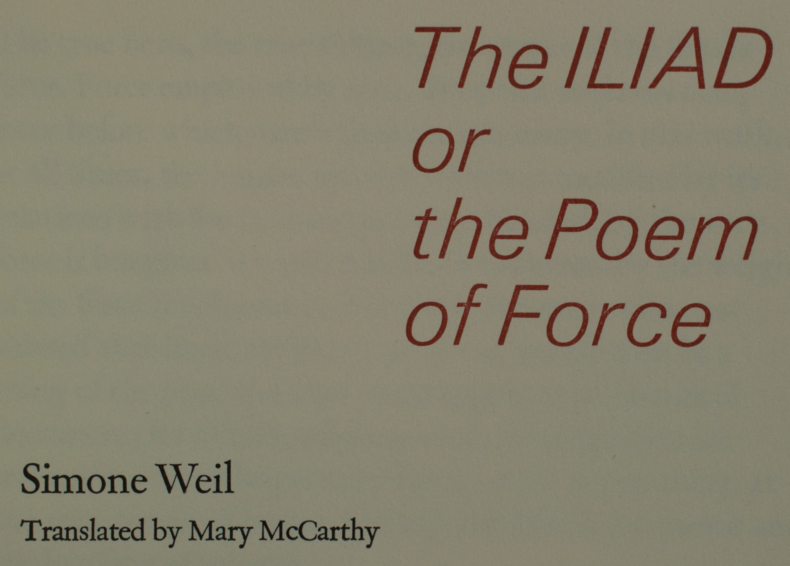 the iliad or the poem of force by simone weil published by the regarding the use of force and war in the iliad really resonated the term her familiarity the iliad makes sense as she had already mastered
